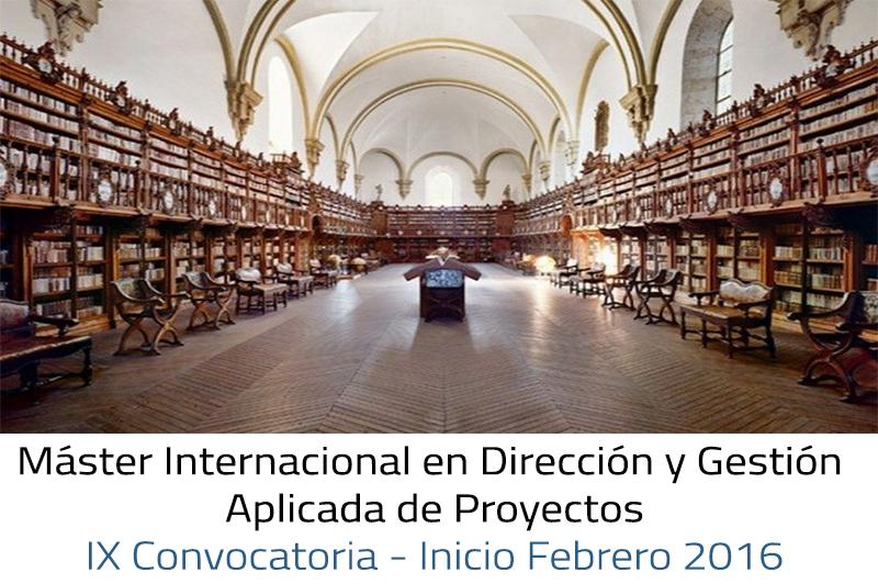 Máster Internacional en Dirección y Gestión de Proyectos - F.G. Universidad de Salamanca - EIGP (IX Convocatoria; Febrero 2.016)
