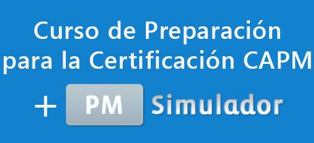 Curso de Preparación para la Certificación CAPM + Simulador de examen